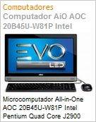 Microcomputador All-in-One AOC 20B45U-W81P Intel Pentium Quad Core J2900 (2.42GHz) 4GB 500GB 19,5 LED Windows 8.1 Professional  (Figura somente ilustrativa, não representa o produto real)