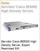Servidor Cisco BE6000 High Density Server, Export Restricted SW  (Figura somente ilustrativa, n�o representa o produto real)