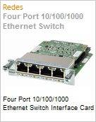 Four Port 10/100/1000 Ethernet Switch Interface Card  (Figura somente ilustrativa, n�o representa o produto real)