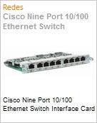 Cisco Nine Port 10/100 Ethernet Switch Interface Card  (Figura somente ilustrativa, n�o representa o produto real)