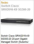 Switch Cisco SRW2016-K9 SG300-20 20-port Gigabit Managed Switch (Substitui Linksys SRW2016)  (Figura somente ilustrativa, n�o representa o produto real)