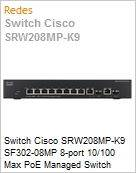 Switch Cisco SRW208MP-K9 SF302-08MP 8-port 10/100 Max PoE Managed Switch w/Gig Links (Substitui Linksys SRW208MP)  (Figura somente ilustrativa, não representa o produto real)