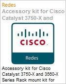 Accessory kit for Cisco Catalyst 3750-X and 3560-X Series Rack mount kit for Cisco Catalyst 3750-X and 3560-X Series (Figura somente ilustrativa, n�o representa o produto real)