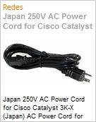 Japan 250V AC Power Cord for Cisco Catalyst 3K-X (Japan) AC Power Cord for Cisco Catalyst 3K-X (Europe) (Figura somente ilustrativa, n�o representa o produto real)