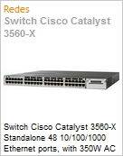 Switch Cisco Catalyst 3560-X Standalone 48 10/100/1000 Ethernet ports, with 350W AC power supply 1 RU, LAN Base feature set  (Figura somente ilustrativa, não representa o produto real)