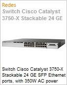 Switch Cisco Catalyst 3750-X Stackable 24 GE SFP Ethernet ports, with 350W AC power supply 1 RU, IP Base feature set  (Figura somente ilustrativa, n�o representa o produto real)