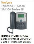 Telefone IP Cisco SPA300 Series IP Phones SPA303-G1 3 Line IP Phone with Display  (Figura somente ilustrativa, não representa o produto real)