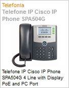 Telefone IP Cisco IP Phone SPA504G 4 Line with Display PoE and PC Port  (Figura somente ilustrativa, não representa o produto real)