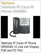 Telefone IP Cisco IP Phone SPA509G 12 Line with Display PoE and PC Port  (Figura somente ilustrativa, não representa o produto real)