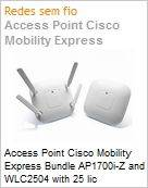 Access Point Cisco Mobility Express Bundle AP1700i-Z and WLC2504 with 25 lic  (Figura somente ilustrativa, n�o representa o produto real)