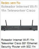 Roteador Internet Wi-Fi 11n Teleworker Cisco 881 Ethernet Security Router with 802.11n ETSI Compliant  (Figura somente ilustrativa, não representa o produto real)