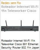 Roteador Internet Wi-Fi 11n Teleworker Cisco 881 Ethernet Security Router 802.11n Japan Compliant  (Figura somente ilustrativa, n�o representa o produto real)
