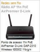 Ponto de acesso 11n PoE AirPremier D-Link DAP-2310 Wireless IEE802.11b/g/n 300Mbps (2.4GHz) + 1x 10/100/1000Mbps (Figura somente ilustrativa, n�o representa o produto real)