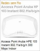 Access Point Aruba HPE 103 Instant 802.11a/b/g/n 300 Mbps Indoor  (Figura somente ilustrativa, n�o representa o produto real)