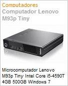 Microcomputador Lenovo M93p Tiny Intel Core i5-4590T 4GB 500GB Windows 7 Professional  (Figura somente ilustrativa, n�o representa o produto real)