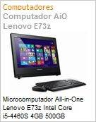 Microcomputador All-in-One Lenovo E73z Intel Core i5-4460S 4GB 500GB DVD-RW 20 Windows 7 Professional  (Figura somente ilustrativa, n�o representa o produto real)
