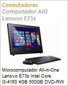 Microcomputador All-in-One Lenovo E73z Intel Core i3-4160 4GB 500GB DVD-RW 20 Windows 7 Professional  (Figura somente ilustrativa, n�o representa o produto real)