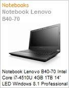 Notebook Lenovo B40-70 Intel Core i7-4510U 4GB 1TB 14 LED Windows 8.1 Professional 64  (Figura somente ilustrativa, n�o representa o produto real)