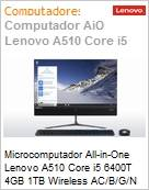 Microcomputador All-in-One Lenovo A510 Core i5 6400T 4GB 1TB Wireless AC/B/G/N DVD-RW 21,5 Windows 10 Professional  (Figura somente ilustrativa, não representa o produto real)