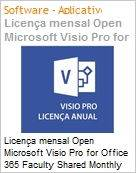 Licença mensal Open Microsoft Visio Pro for Office 365 Faculty Shared Monthly Subscriptions Annual VisioProforO365OpnFclty ShrdSvr SNGL SubsVL OLP NL Acdmc [Educacional] [QLFD] (Figura somente ilustrativa, não representa o produto real)