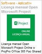 Licen�a mensal Open Microsoft Project Online w ProjPro Office 365 Fac Shared Monthly Subscriptions ProjOnlnwPrjProO365OpnFac ShrdSvr SNGL SubsVL OLP NL Acdmc [Educacional] [QLFD] (Figura somente ilustrativa, n�o representa o produto real)