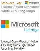 Licença mensal Microsoft Value OLV Bing Maps Light Known User SGNL Monthly Subscriptions-Volume License 1 License No Level Additional Product Per User 1 Month (Figura somente ilustrativa, não representa o produto real)