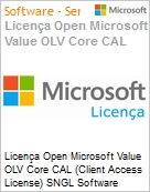 Licença Open Microsoft Value OLV Core CAL (Client Access License) SNGL Software Assurance No Level Additional Product User CAL 1 Year Acquired year 2 (Figura somente ilustrativa, não representa o produto real)
