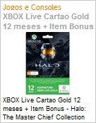 XBOX Live Cartao Gold 12 meses + Item Bonus - Halo: The Master Chief Collection (Figura somente ilustrativa, n�o representa o produto real)