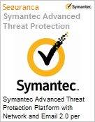 Symantec Advanced Threat Protection Platform with Network and Email 2.0 per User Sub [Assinatura] License Express Band C [050-099] Essential 12 Meses (Figura somente ilustrativa, não representa o produto real)