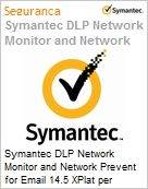 Symantec DLP Network Monitor and Network Prevent for Email 14.5 XPlat per Managed User Renewal [Renova��o] Essential 12 Meses Express Band S [001+] (Figura somente ilustrativa, n�o representa o produto real)