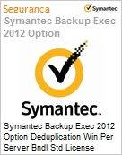 Symantec Backup Exec 2012 Option Deduplication Win Per Server Bndl Std Lic Express Band S Essential 36 Meses  (Figura somente ilustrativa, n�o representa o produto real)