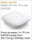 Ponto de acesso 11n TP-Link EAP220 Access Point 802.11a/b/g/n 600Mbps Indoor  (Figura somente ilustrativa, n�o representa o produto real)