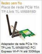 Adaptador de rede PCIe 11n TP-Link TL-WN881ND PCI Express Wi-Fi N at� 300Mbps (Figura somente ilustrativa, n�o representa o produto real)