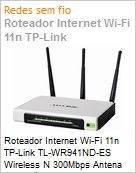 Roteador Internet Wi-Fi 11n TP-Link TL-WR941ND-ES Wireless N 300Mbps Antena Remov�vel (Figura somente ilustrativa, n�o representa o produto real)