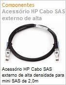 Acessório HP Cabo SAS externo de alta densidade para mini SAS de 2,0m (Figura somente ilustrativa, não representa o produto real)
