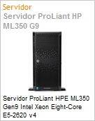 Servidor ProLiant HPE ML350 Gen9 Intel Xeon Eight-Core E5-2620 v4 (2.1GHz/20MB/85W) 8GB Sem Disco RAID P400AR 2GB DVD-RW Torre  (Figura somente ilustrativa, n�o representa o produto real)