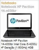 Notebook HP Pavilion 14-n030br Intel Core i5-4200U 4� Gera��o (1.60GHz) 4GB 500GB 14 LED DVD-RW Windows 8 SL 64 Wi-Fi 11n Bluetooth WebCam HDMI USB 3.0 (Figura somente ilustrativa, n�o representa o produto real)