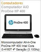 Microcomputador All-in-One ProOne HP 400 Intel Core i3-4160T 4� Gera��o (3.10Ghz) 4GB 500GB 19.5 Windows 8.1 Pro -> Windows 7 Professional 64 WiFi N WebCam USB 3.0 (Figura somente ilustrativa, n�o representa o produto real)
