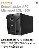 Estabilizador APC Microsol SOL 1500 (115/220V - saída 115V) Potência de 1050/1200VA (Figura somente ilustrativa, não representa o produto real)