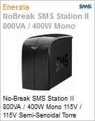 No-Break SMS Station II 800VA / 400W Mono 115V / 115V Semi-Senoidal Torre  (Figura somente ilustrativa, não representa o produto real)