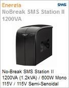 No-Break SMS Station II 1200VA (1.2kVA) / 600W Mono 115V / 115V Semi-Senoidal Torre  (Figura somente ilustrativa, não representa o produto real)