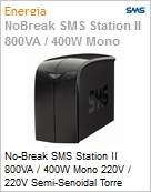 No-Break SMS Station II 800VA / 400W Mono 220V / 220V Semi-Senoidal Torre  (Figura somente ilustrativa, não representa o produto real)