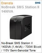 No-Break SMS Station II 1400VA (1,4kVA) / 700W Bivolt / 115V Semi-Senoidal Torre  (Figura somente ilustrativa, não representa o produto real)