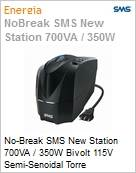 No-Break SMS New Station 700VA / 350W Bivolt 115V Semi-Senoidal Torre  (Figura somente ilustrativa, não representa o produto real)
